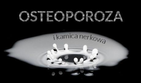 osteoporoza i kamica nerkowa